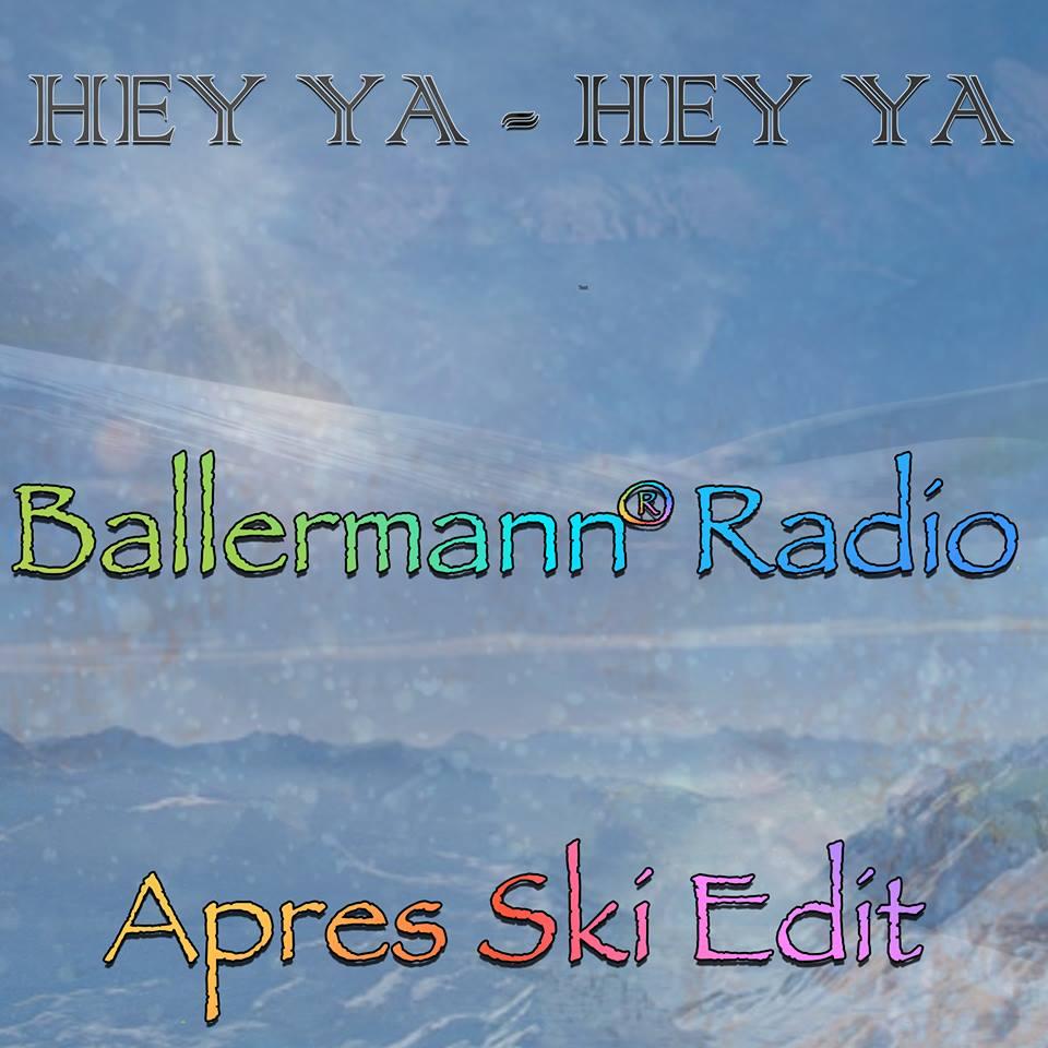 HEY YA HEY YA – Ballermann Radio Apres Ski Edit