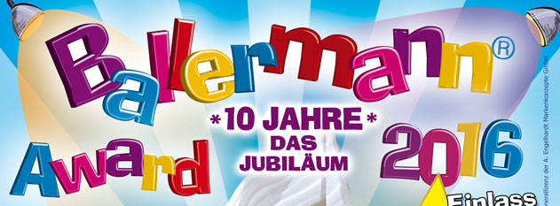BALLERMANN AWARD 2016 – Das Jubiläum!